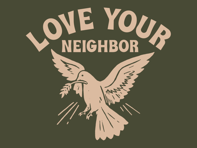 LOVE YOUR NEIGHBOR flat screen print print illustration 2020 neighbor church christian vintage camp pink green dove bible protests blm