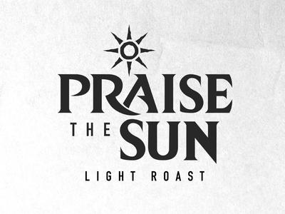 🌞 Praise the Sun Light Roast