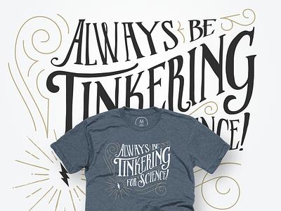 Tinkering, for science! T-shirt cottonbureau illustration science tinker tee t-shirt