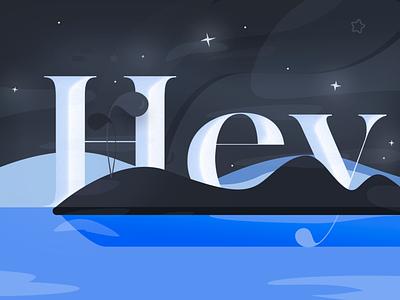 Just saying hi simple illustration wind stars night landscape water typogaphy illustration hello