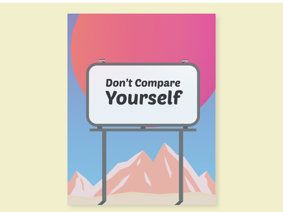 Don't Compare Yourself dribbbleweeklywarmup dribbble best shot flat digital illustration cyberpunk vaporwave illustrator digital art artwork minimal vector illustration design