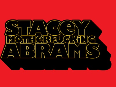 Stacey MF Abrams georgia election vote tarantino hugo stiglitz typography democrat democracy stacey abrams