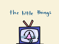The Little Things: Like Watching TV with your Squad