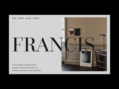 Francis Gallery / Home Page Loading & Scroll Animation minimal transition gallery concept website web design video ux ui typogaphy motion interaction animation