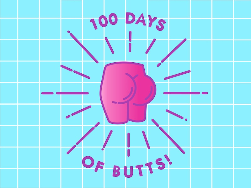 100 days of butts! tuckus tush booty butt