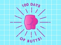 100 days of butts!