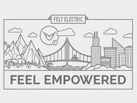 "Felt Electric ""Feel Empowered"""