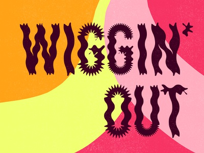 Wiggin' Out wine wig psychedelic wavy retro illustration trippy sixties texture typography