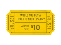 Would You Buy A Ticket to Your Lesson?
