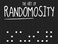 The Art of Randomosity