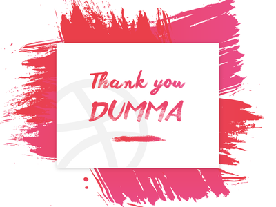Thank you DUMMA | Hello Dribble paint stokes hello dribbble thank you paint