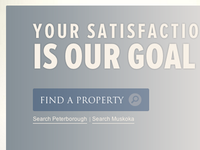 559407c6d7e Your Satisfaction Is Our Goal webdesign realestate typekit expressionengine  grey