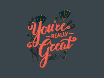 You're Really Great vector hand drawn typography type design handlettering illustration design