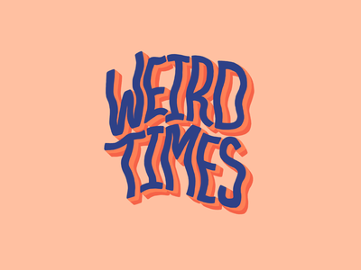 Weird Times vector hand drawn typography type design handlettering illustration design