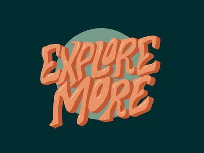 Explore More explore procreate typography type design handlettering hand drawn illustration design