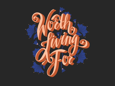 Worth Living For floral elements twloha digital art procreate typography type design hand drawn illustration design hand lettering lettering