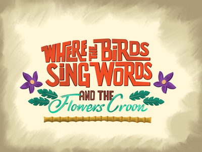 In the Tiki, Tiki, Tiki Room bamboo adventureland serenade tropical flowers birds walt disney world disneyland polynesian hawaii hand drawn procreate hand lettering disney enchanted room tiki