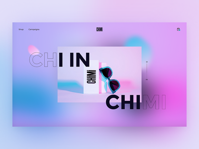 Chimi eyewear hero concept website ui minimal clean hero web design web ux design ui  ui design typography photography layout flat fashion