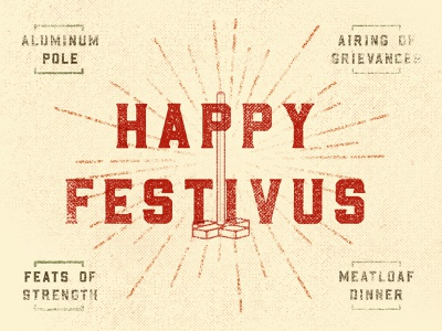 Happy Festivus/Christmas/Eve! christmas party dirty graphic design sunburst typography halftone texture design illustration holiday card holidaze happy holidays christmas festivus festive
