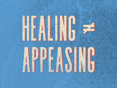 Healing ≠ Appeasing political campaign gritty textured typography progress political 2021 2020 trump usa progressive gop democrat republican united states of america united states impeachment change unite politics