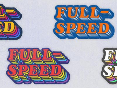 Full-Speed 04 tshirt sans-serif derek mohr t-shirt design clothing design racing fun wordmark rainbow colorful textured graphic design logo design typography cooper black 70s 80s retrowave retro sticker