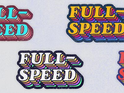 Full-Speed 01 derek mohr tshirt sans-serif sticker retro retrowave 80s 70s graphic design textured colorful rainbow wordmark fun racing clothing design t-shirt design