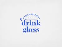 In Case Of Emergency Drink Glass
