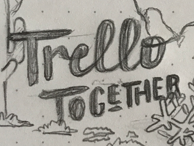 Trello Together trello hand lettering pencil cacti sketch