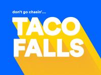 Taco Falls