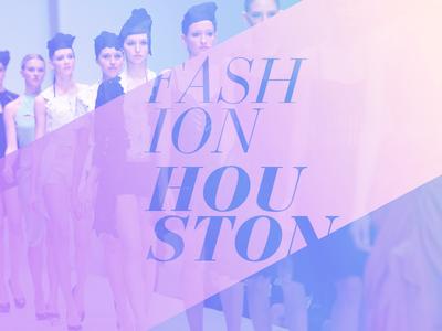 Fashion Houston Rebrand Exercise