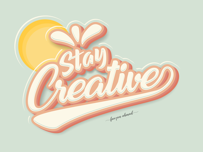 Stay Creative - Typography designer typography design creative stay typography