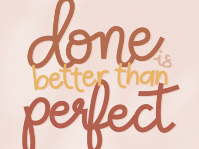 Done is better than perfect motivation typography vector calligraphy illustration