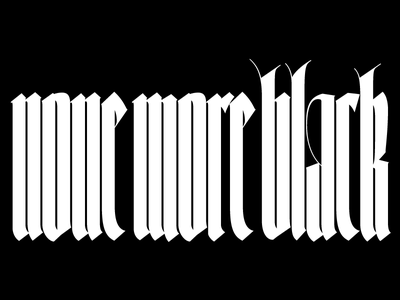 none more black blackletter typography typeface design font