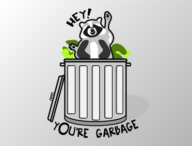 You're Garbage typography adorable cute trashcan garbage can garbage trash racoon vector illustrator photoshop illustration design