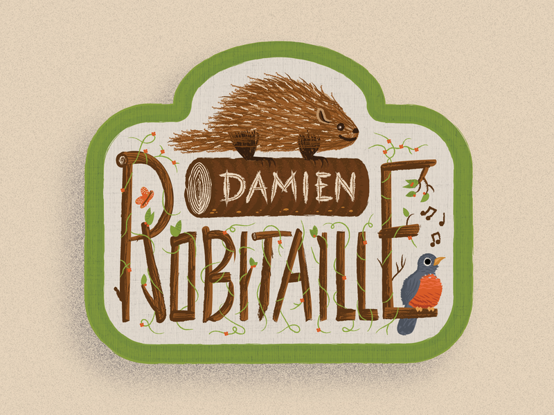 Damien Robitaille Patch music name tag name quebecois quebec france texture stump woods wood robin porcupine lettering forest patch design patch print bird animal illustration
