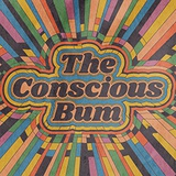 The Conscious Bum