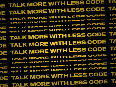 Talk More with Less Code text black yellow kinetic typography motion typography art animation branding flat typography typo minimal design