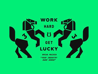 Work Hard Get Lucky geometric minimal racing lucky luck horseshoe horse