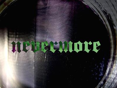 Nevermore Three graphic design typography photography
