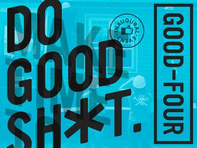 Good-Four Event goodfour nonprofit agencies creatives community volunteer agency logo good branding event