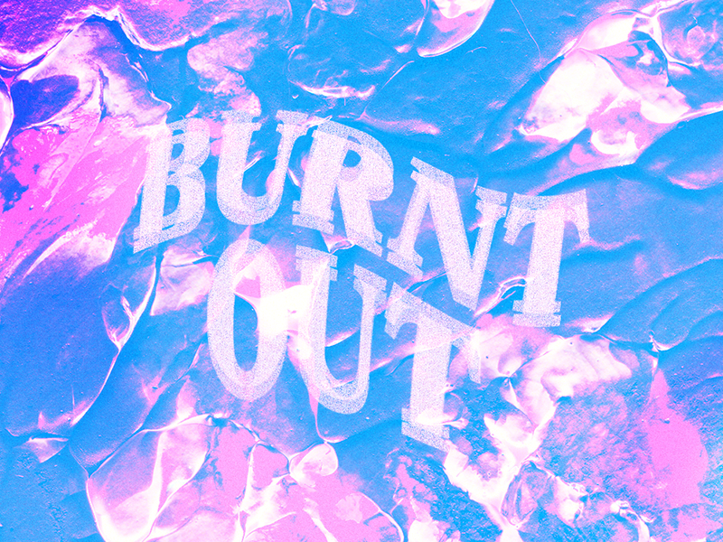 Burnt Out neon color angst texture abstract typography