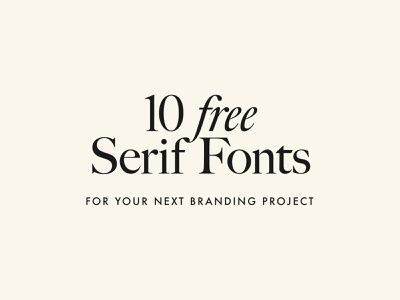 10 FREE High-Quality Serif Fonts For Your Next Branding Project minimal serif serif fonts serif font serif typeface free fonts free brand identity brand type typography branding logo