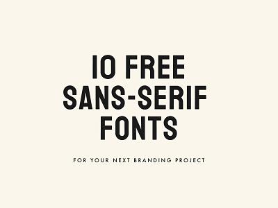 10 FREE Sans-Serif Fonts sans serif sans serif font resources free fonts freelancer freebies fonts font brand identity minimal typography type branding logo