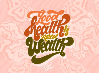 Good Health Is Real Wealth wellness editorial illustration wallpaper illustration design typography lettering art lettering illustration digital illustration illustraion design