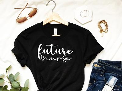 Future Nurse T-shirt Design branding clothing t-shirts shirts shirt t-shirt designer tshirt designer t-shirt design t-shirt