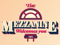 The Mezzanine Welcomes you