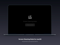 Screen Cleaning Mode for macOS.