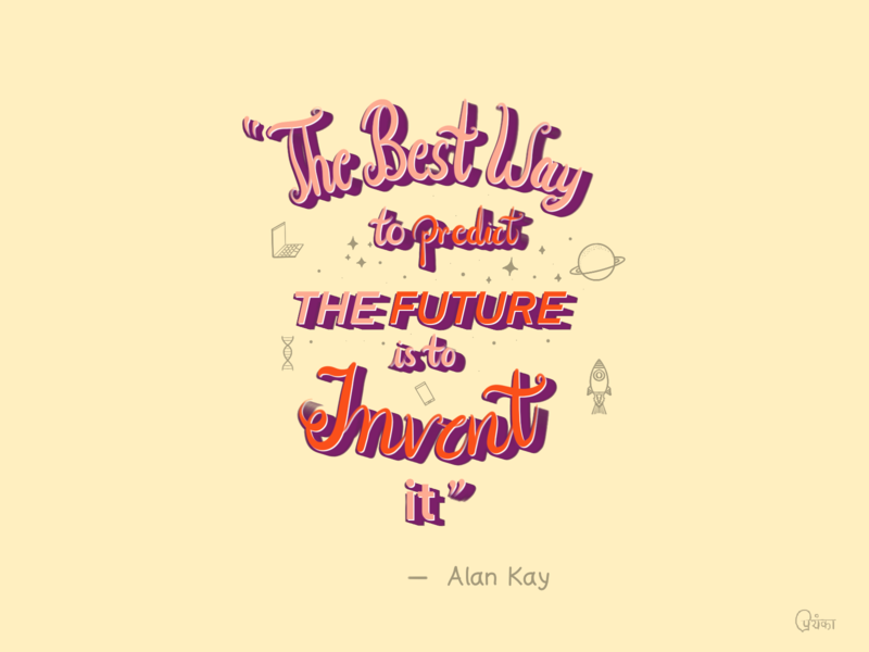 How to predict the future? quote illustration lettering calligraphy quote design