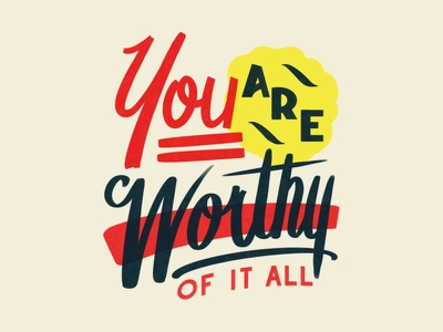 You Are Worthy of It All - Wallpaper wallpaper window signage one shot sign painter typography