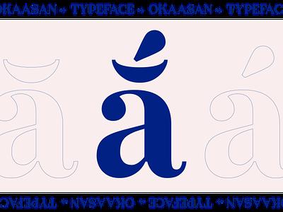 Okaasan® Serif - Diacritics webfont kinetic type fonts kobufoundry graphicdesign typefoundry serif typeface font serif font serif typogaphy typeface typedesign